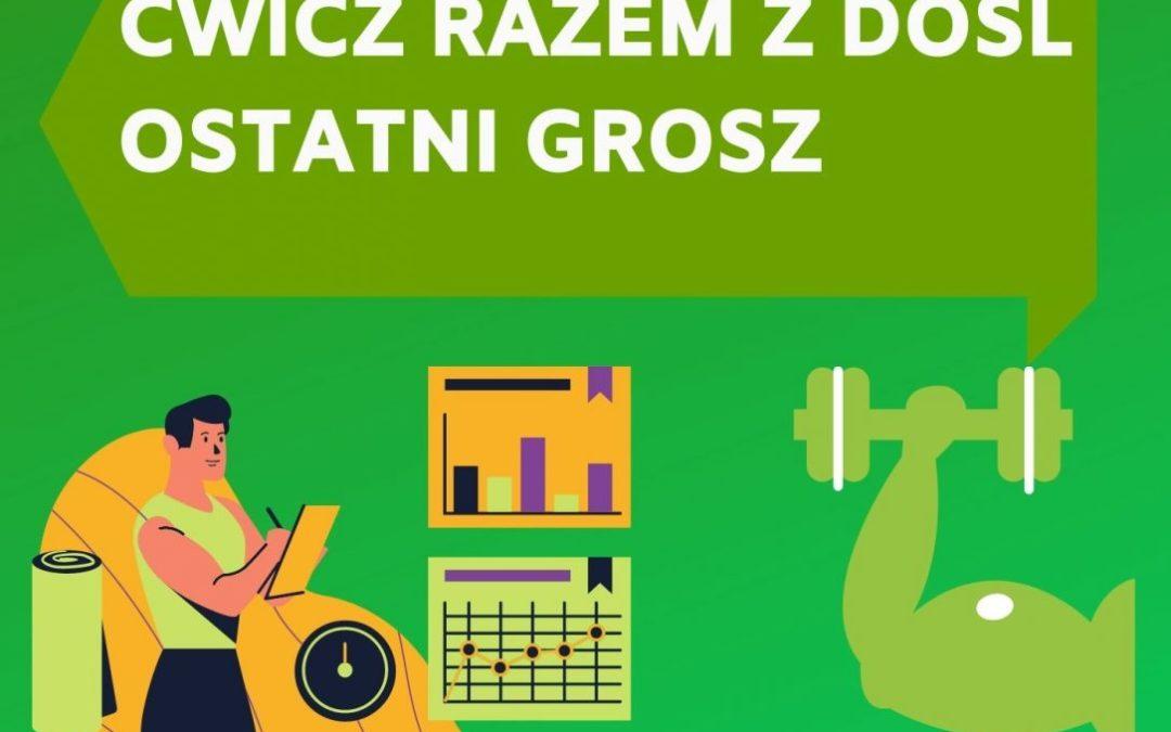 DOSL Ostatni Grosz. Ćwicz razem z DOSL Ostatni Grosz.