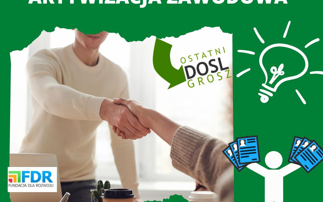 DOSL Ostatni Grosz. Aktywizacja zawodowa.