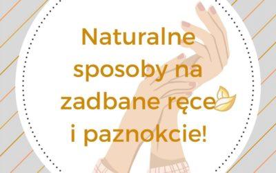 DOSL Grabówka. Naturalne sposoby na pielęgnację dłoni.