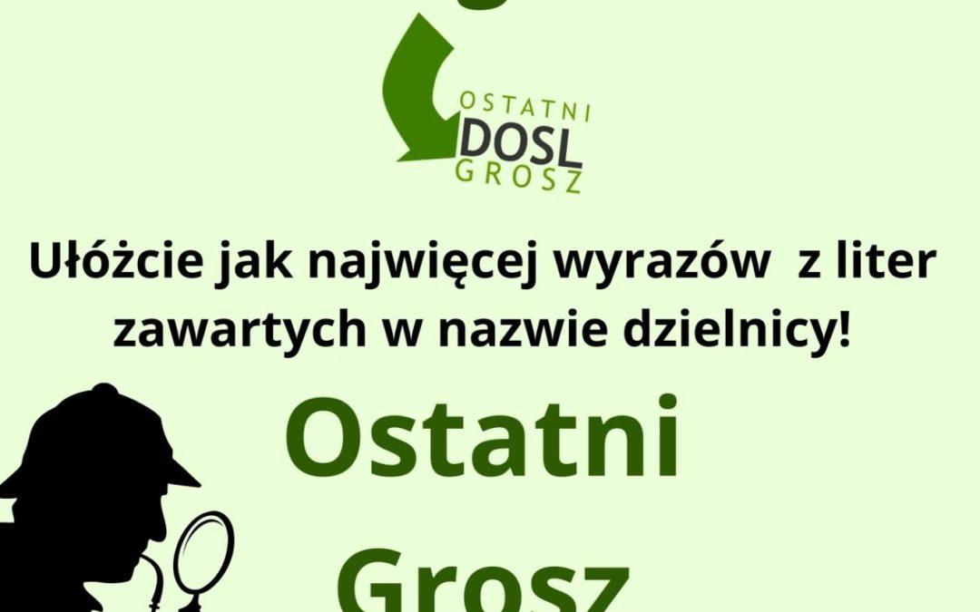 DOSL Ostatni Grosz – Konkursy, krzyżówki, quizy o dzielnicy